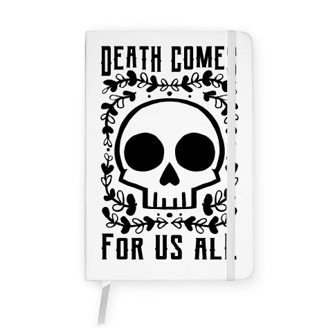 Death Comes For Us All Notebook