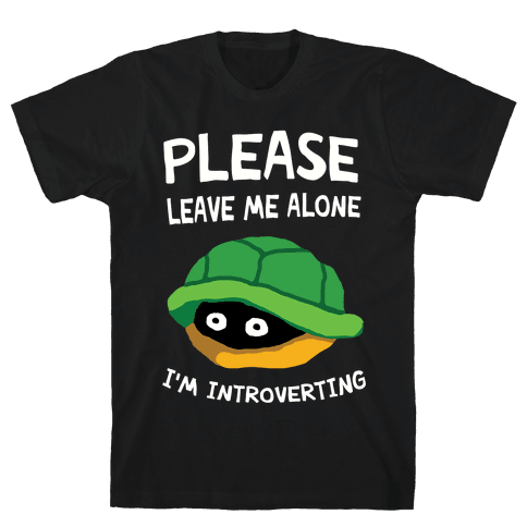 Please Leave Me Alone I'm Introverting Turtle Mens T-Shirt