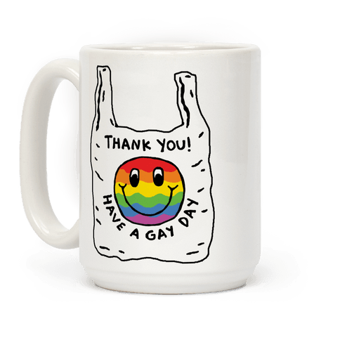 Thank You Have A Nice Gay Coffee Mug