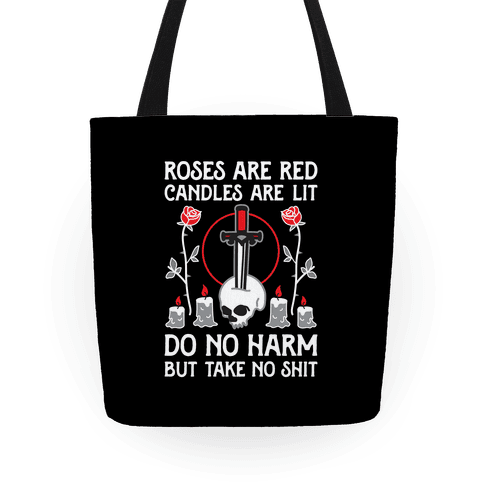 Rose Are Red, Candles Are Lit, Do No Harm, But Take No Shit Tote