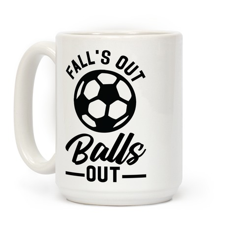 Falls Out Balls Out Soccer Coffee Mug