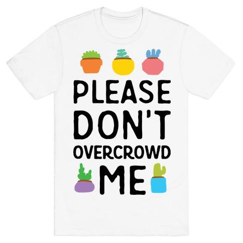 Please Don't Overcrowd Me Mens T-Shirt