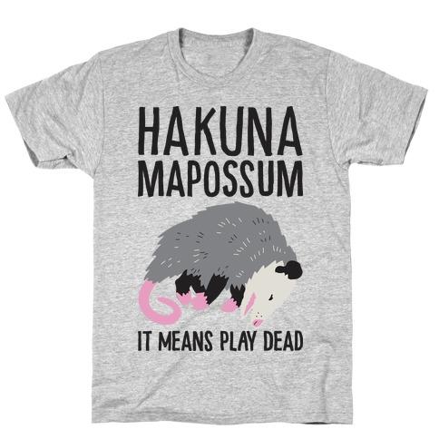 Hakuna Mapossum T-Shirt
