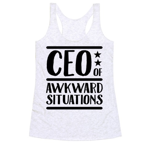 CEO Of Awkward Situations Racerback Tank Top