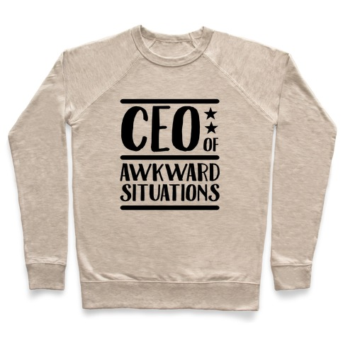 CEO Of Awkward Situations Pullover