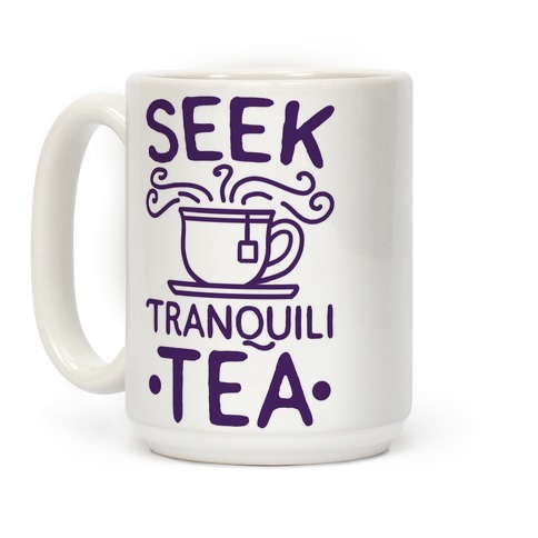 Seek Tranquili-tea Coffee Mug