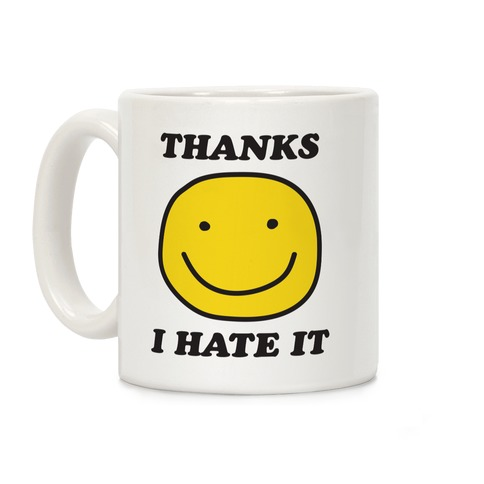 Thanks I Hate It Coffee Mug