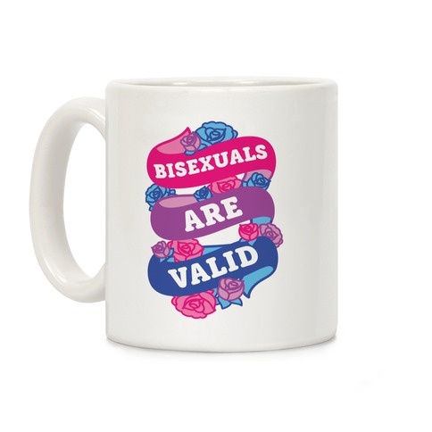 Bisexuals Are Valid Coffee Mug
