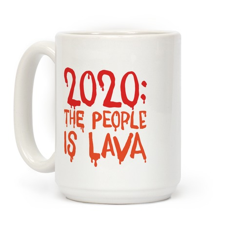 2020 The People Is Lava Coffee Mug