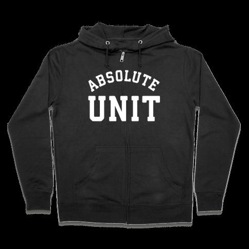 Absolute Unit Zip Hoodie