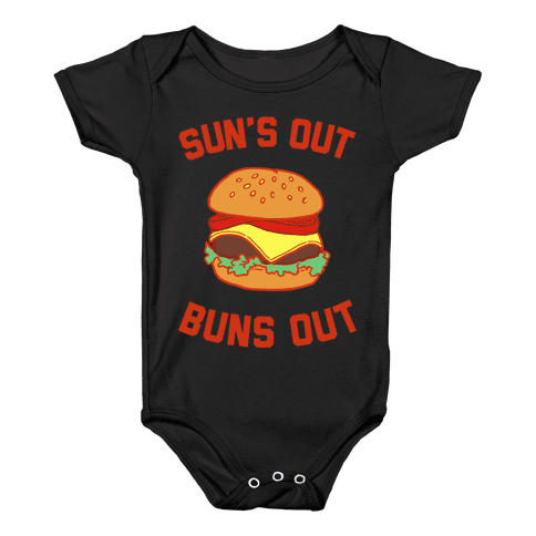 Suns Out Buns OUt Baby Onesy
