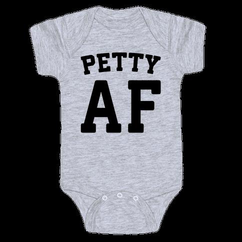 Petty Af Baby Onesy