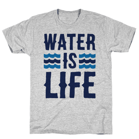Water Is Life  Mens T-Shirt