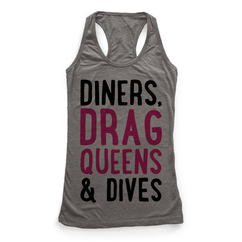 Diners Drag Queens and Dives Parody Racerback Tank Top