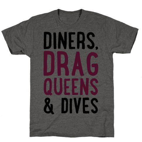 Diners Drag Queens and Dives Parody Mens T-Shirt