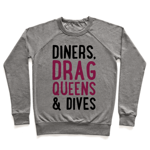 Diners Drag Queens and Dives Parody Pullover