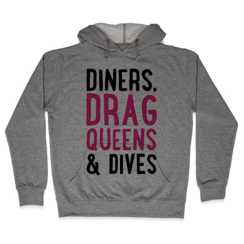 Diners Drag Queens and Dives Parody Hooded Sweatshirt