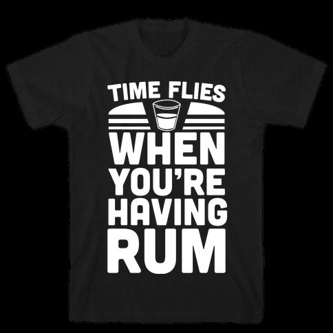 Time Flies When You're Having Rum  Mens T-Shirt