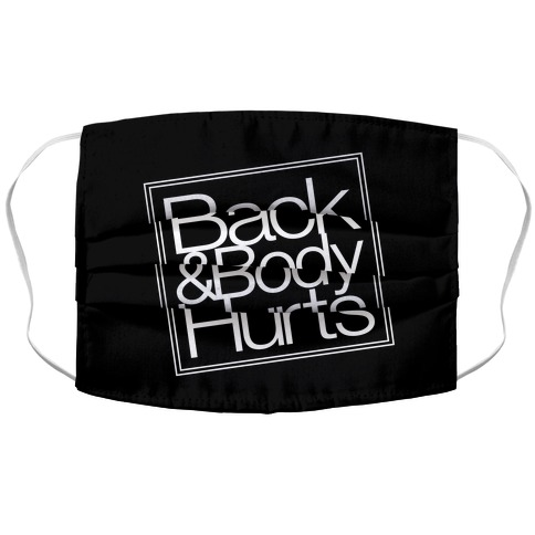 Back & Body Hurts Parody Accordion Face Mask