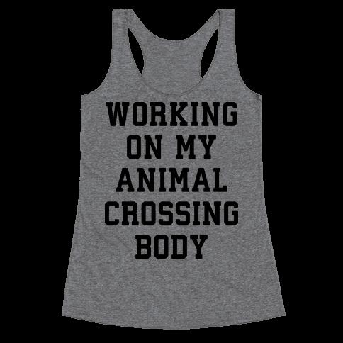 Working On My Animal Crossing Body Racerback Tank Top