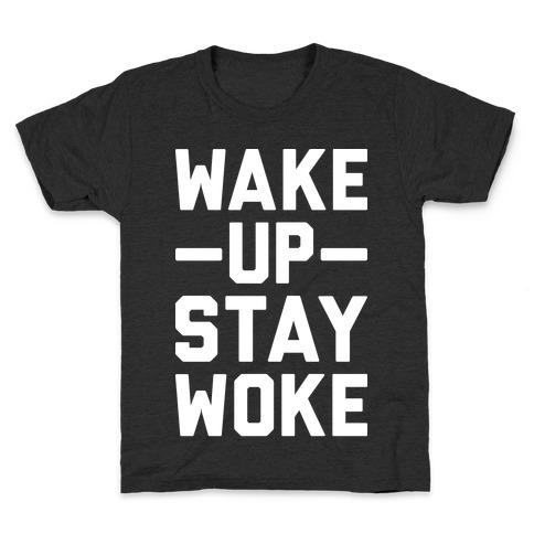 Wake Up Stay Woke Kids T-Shirt
