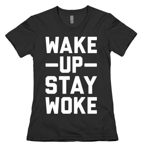 Wake Up Stay Woke Womens T-Shirt