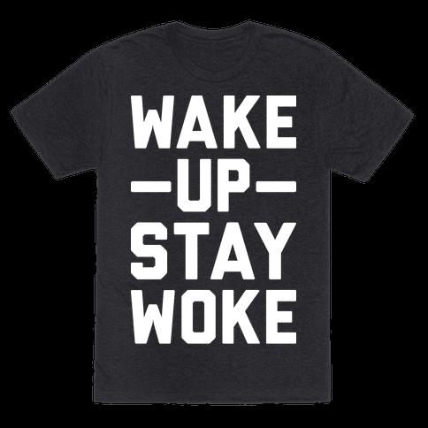 Wake Up Stay Woke