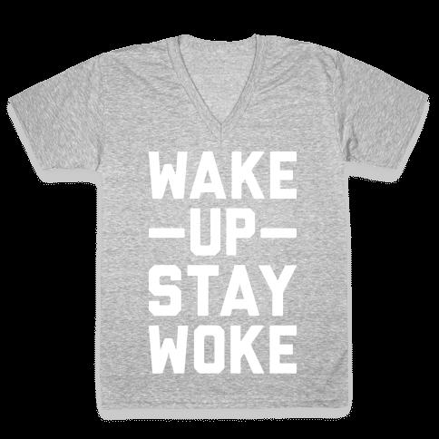 Wake Up Stay Woke V-Neck Tee Shirt