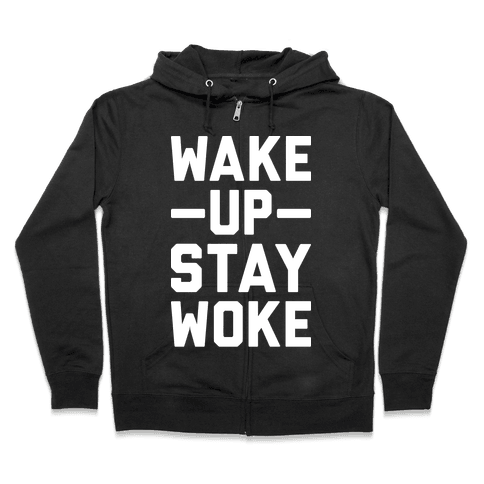Wake Up Stay Woke Zip Hoodie
