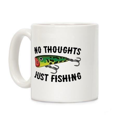 No Thoughts Just Fishing Coffee Mug