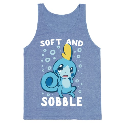 Soft and Sobble Tank Top