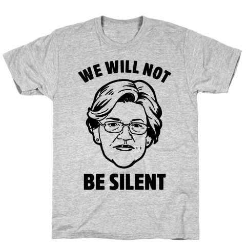 We Will Not Be Silent (Elizabeth Warren) T-Shirt