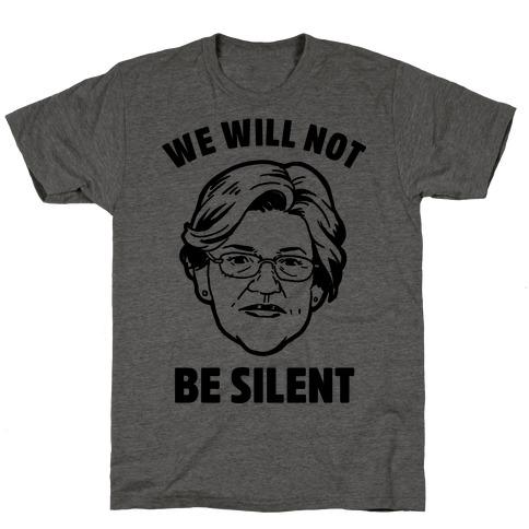 We Will Not Be Silent (Elizabeth Warren) T-Shirt
