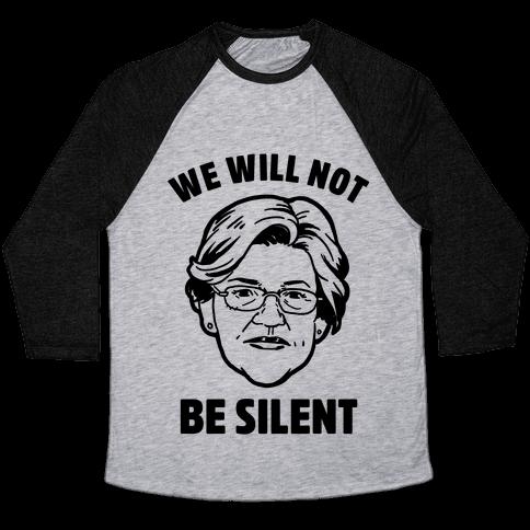 We Will Not Be Silent (Elizabeth Warren) Baseball Tee