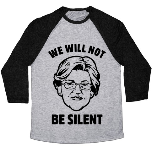 We Will Not Be Silent (Elizabeth Warren) Baseball Tee
