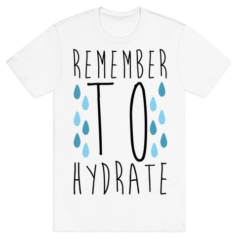 Remember to Hydrate T-Shirt