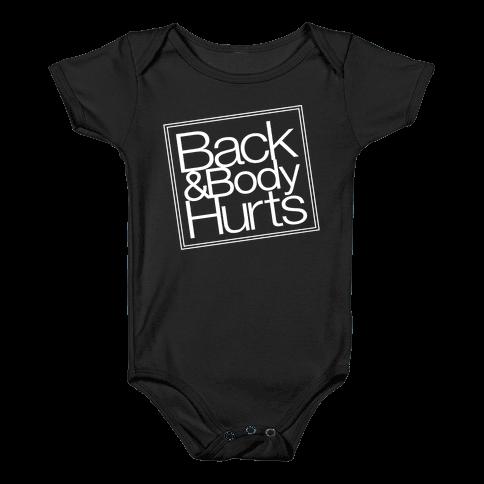 Back & Body Hurts Parody Baby Onesy