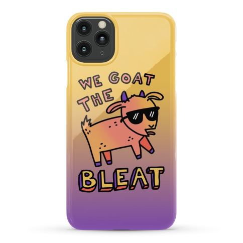 We Goat The Bleat Phone Case