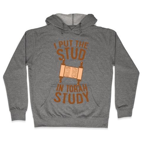 I Put The Stud In Torah Study Hooded Sweatshirt
