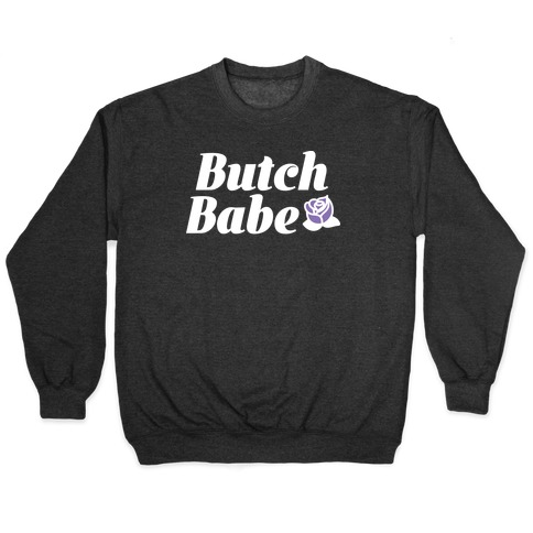 Butch Babe Pullover