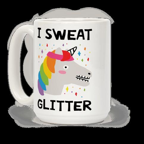 I Sweat Glitter Unicorn Coffee Mug