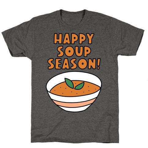 Happy Soup Season! T-Shirt