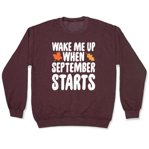 Wake Me Up When September Starts Pullover