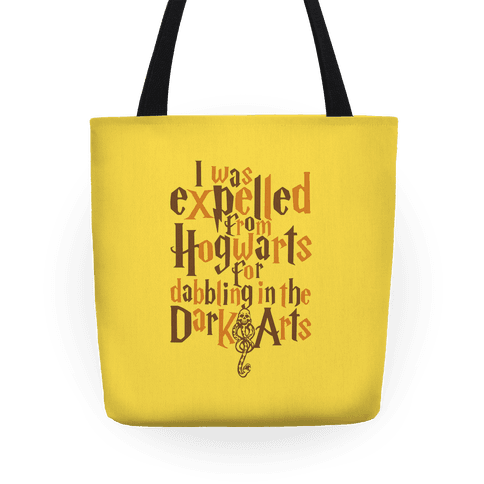I Was Expelled From Hogwarts For Dabbling In The Dark Arts Tote
