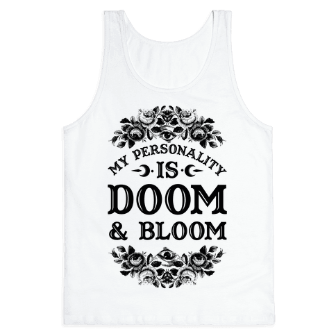 My Personality is Bloom and Gloom Tank Top