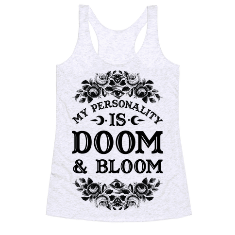 My Personality is Bloom and Gloom Racerback Tank Top