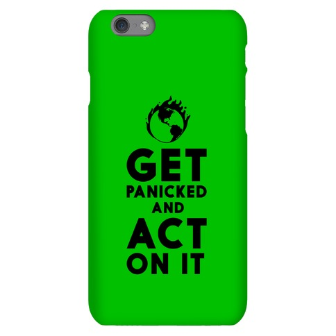 Get Panicked and Act on It Phone Case