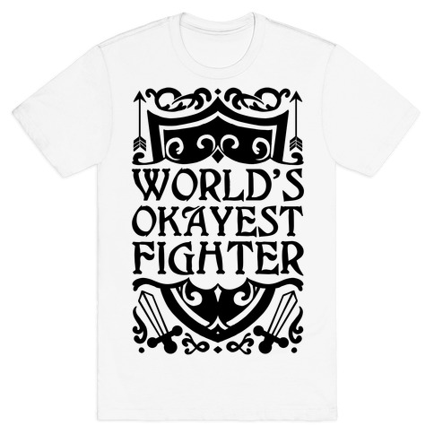 World's Okayest Fighter T-Shirt