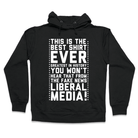 Fake News Liberal Media Hooded Sweatshirt