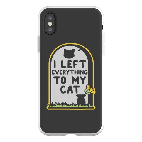 I Left Everything to my Cat Phone Flexi-Case